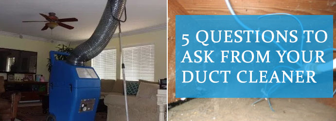 5 Questions to ask from your duct cleaner