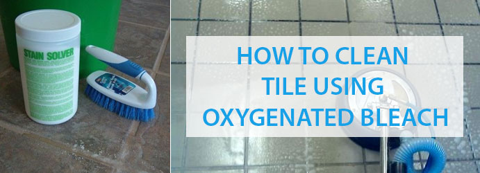 Tile Cleaning Using Oxygenated Bleach