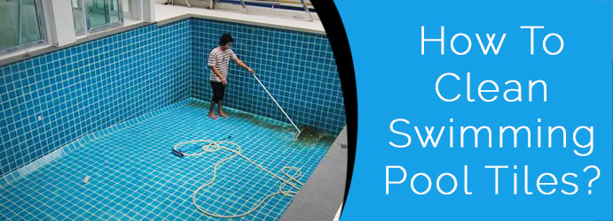 How To Clean Swimming Pool Tiles?